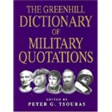 Greenhill Dictionary of Miltary Quotations