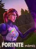The Best Fortnite Memes Compilation - The Ultimate Funny and Joke Book (English Edition)