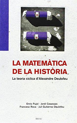 Descargar Libro La matemática de la història: La teoria cíclica d'Alexandre Deulofeu de Enric Pujol Casademont