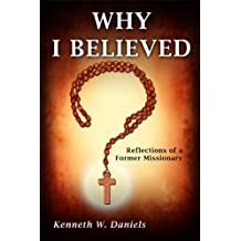 Why I Believed: Reflections of a Former Missionary (English Edition)