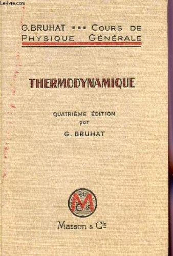 THERMODYNAMIQUE / COURS DE PHYSIQUE GENERALE / QUATRIEME EDITION.