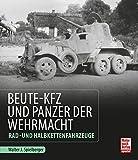 Beute-Kfz und Panzer der Wehrmacht: Rad- und Halbkettenfahrzeuge