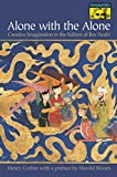 Alone with the Alone: Creative Imagination in the Sufism of Ibn 'Arabi (MYTHOS: THE PRINCETON/BOLLINGEN SERIES IN WORLD MYTHOLOGY, Band 149)
