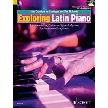 Exploring Latin Piano: South-American/Cuban/Spanish Rhythms Intermediate Book/2cds by Tim Richards (2011-03-01)
