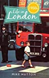 Life in 1950s London
