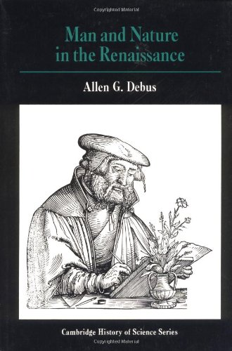 Man and Nature in the Renaissance Paperback (Cambridge Studies in the History of Science) por Debus