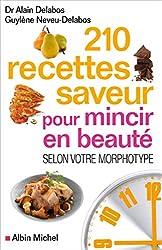 210 Recettes saveur pour mincir en beauté: Selon votre morphotype