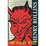 """The First Five: """"High Adventure in the Great Outdoors"""", """"Pissing in the Gene Pool"""", """"Art to Choke Hearts"""", """"Bang!"""", """"One from None"""" (Henry Rollins)"""