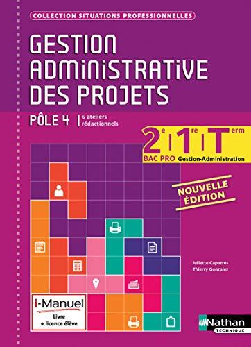 Gestion administrative des projets - Pôle 4 - 2e, 1re et Tle Bac Pro Gestion - Administration par Juliette Caparros