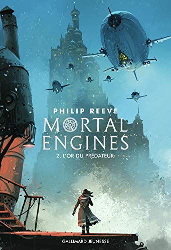 Mortal Engines (Tome 2) - L'or du prédateur par Philip Reeve