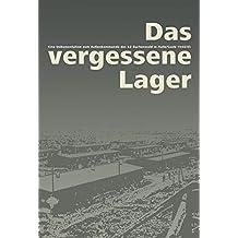 Das vergessene Lager: Eine Dokumentation zum Außenkommado des KZ Buchenwald in Halle/Saale 1944/45