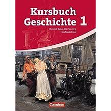 Kursbuch Geschichte - Baden-Württemberg: Band 1 - Vom Zeitalter der Revolutionen bis zum Ende des Nationalsozialismus: Schülerbuch