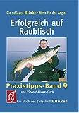 Erfolgreich auf Raubfisch: Praxistipps Band 9 (Blinker Minis)
