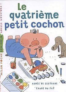 """Afficher """"Le quatrième petit cochon"""""""