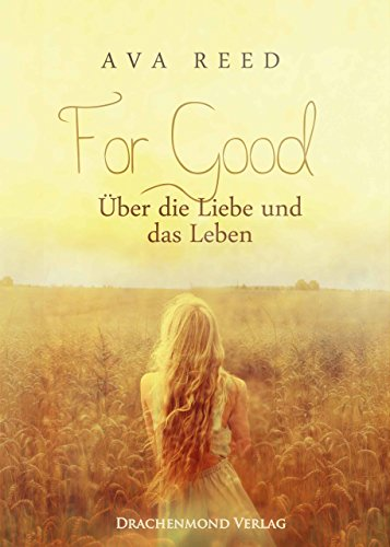 For Good - Über die Liebe und das Leben von [Reed, Ava]