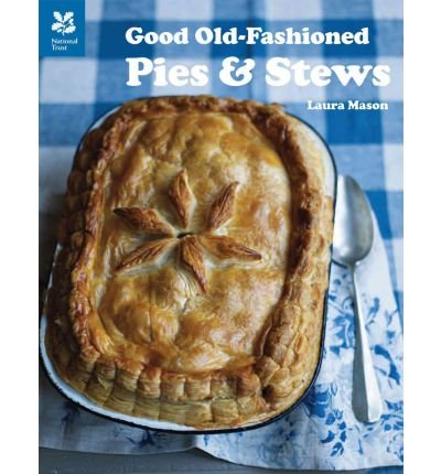 [(Good Old Fashioned Pies and Stews)] [ By (author) Laura Mason ] [December, 2011]