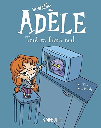 Mortelle Adèle, Tome 01: Tout ça finira mal par M. TAN