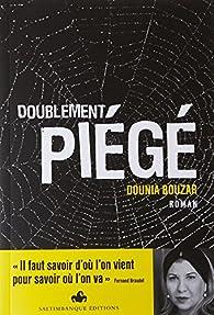 Doublement piégé par Dounia Bouzar