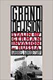 Grand Delusion: Stalin and the German Invasion of Russia by Gabriel Gorodetsky (2001-04-01)