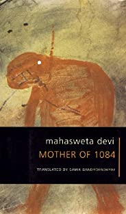Mother of 1084 (SB -The Selected Works of Mahasweta Devi (CHUP))