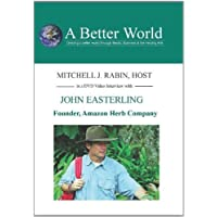 Founder, Amazon Herb Company with John Easterling by John Easterling