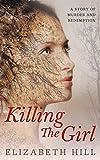 Killing The Girl by Elizabeth Hill