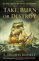 { TAKE, BURN OR DESTROY (CHARLES HAYDEN NOVEL #3) } By Russell, S Thomas ( Author ) [ May - 2013 ] [ Hardcover ]