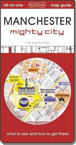 Manchester Might City: Map Guide of What to See and How to Get There (City Quickmaps) por Quickmap
