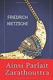 Ainsi Parlait Zarathoustra (texte intégral): Un livre pour tous et pour personne