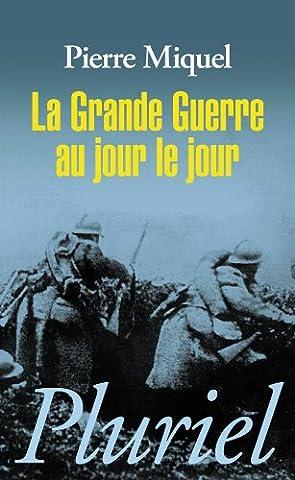 La Grande Guerre au jour le jour