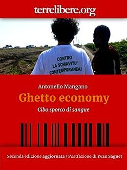 Ghetto Economy: Cibo sporco di sangue (Praça da Alegria) (Italian Edition) by [Antonello Mangano]