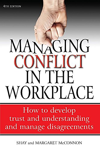 Managing Conflict in the Workplace 4th Edition: How to Develop Trust and Understanding and Manage Disagreements por Shay Mcconnon