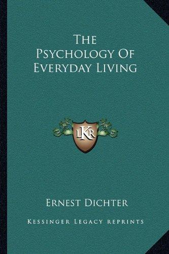 The Psychology of Everyday Living por Ernest Dichter