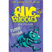 Tunnel Trouble (Bug Buddies, Book 4) by Joe Miller (2009-04-30)