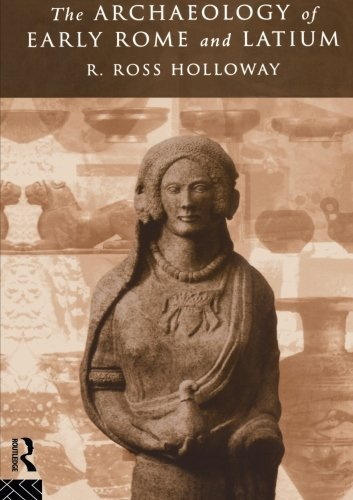 The Archaeology of Early Rome and Latium by Ross R. Holloway (1996-05-22)