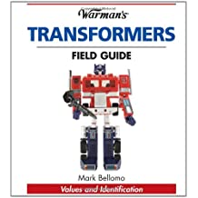 """Warman's """"Transformers"""" Field Guide: Values and Indentification (Warman's Field Guide)"""