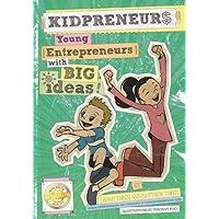 Kidpreneurs: Young Entrepreneurs with Big Ideas!: 10