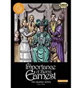 BY Wilde, Oscar ( Author ) [ THE IMPORTANCE OF BEING EARNEST THE GRAPHIC NOVEL: ORIGINAL TEXT ] Oct-2014 [ Paperback ]