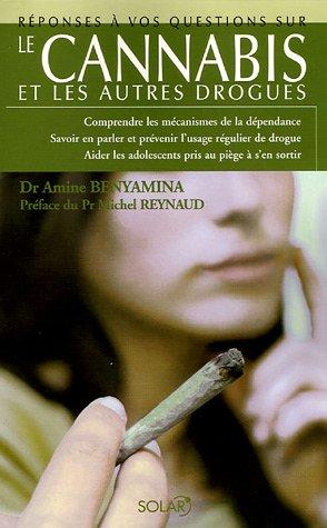 Le cannabis : Et les autres drogues par Amine Benyamina