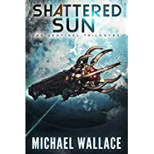 Shattered Sun (The Sentinel Trilogy Book 3) (English Edition)