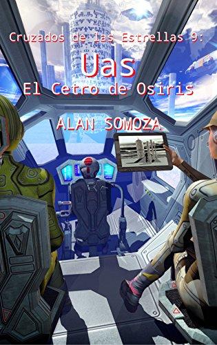 El Cetro de Osiris: Uas (Cruzados de las estrellas nº 9) por Alan Somoza