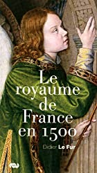 Le royaume de France de 1500