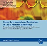 Recent Developments and Applications in Social Research Methodology, CD-ROMProceedings of the RC33 Sixth International Conference on Social Science Methodology, Amsterdam 2004