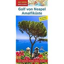 GO VISTA: Reiseführer Golf von Neapel & Amalfiküste: Mit Faltkarte (Go Vista Info Guide)