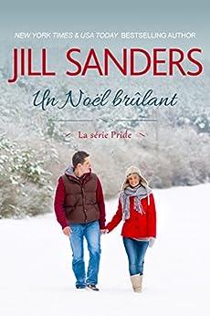Un Noël brûlant (La série Pride  t. 6) par [Sanders, Jill]
