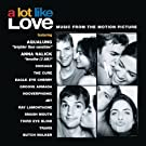 A Lot Like Love - Music From The Motion Picture by A Lot Like Love (Music From The Motion Picture) (2005-04-12)