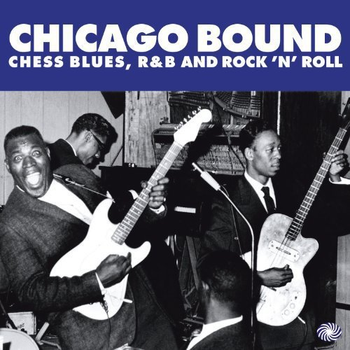 Chicago Bound (Chess Blues,Rock'n'roll)