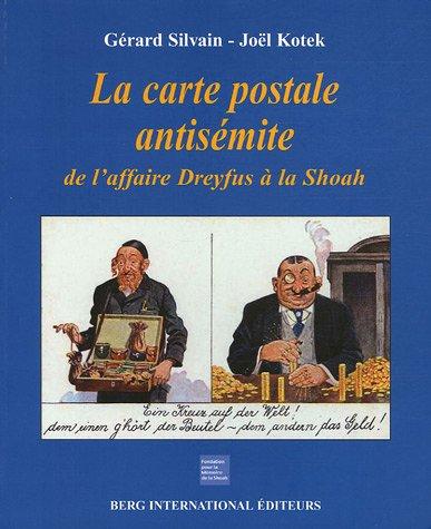 CARTE POSTALE ANTISEMITE (LA) DE L'AFFAIRE DREYFUS A LA SHOAH