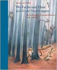 Wo Fuchs und Hase sich Gute Nacht sagen: Die schönsten