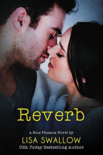 Reverb: A British Rock Star Romance (Blue Phoenix Book 5) (English Edition) (Rocker Reverb)